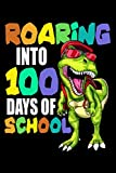 Roaring Into 100 Days Of School: T-rex dinosaur Design 100 days of school journal Blank ruled notebook as a gift for your kids boy or girl to use it at school