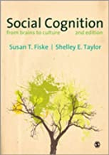 Social Cognition: From Brains to Culture by Susan T Fiske (2013-01-31)