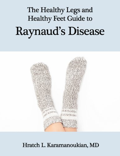 The Healthy Legs and Healthy Feet Guide to Raynaud's Disease