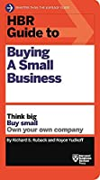 HBR Guide to Buying a Small Business: Think Big, Buy Small, Own Your Own Company (HBR Guide Series)