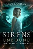 Sirens Unbound: Book 1 of the Fifth Mage War