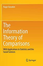 The Information Theory of Comparisons: With Applications to Statistics and the Social Sciences