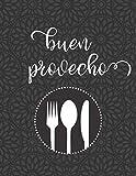 Buen Provecho: libro de recetas personalizado en blanco (8.5 x 11 pulgadas) (Recetario libros de cocina en español)