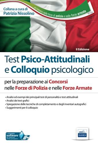 Test Psico-Attitudinali e Colloquio psicologico: per la preparazione ai Concorsi nelle Forze di Polizia e nelle Forze Armate