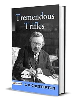 Tremendous Trifles by [G K Chesterton]