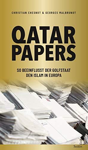 Qatar Papers: So beeinflusst der Golfstaat den Islam in Europa: Wie Katar den Islam in Europa finanziert