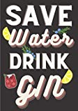Gin Tasting Journal: Save Water Drink Gin | Gin Tasting Log Book for Keep Track and Reviews of Gins Tastings | Record Origin, Price, Age, Color Meter ... Detailed Sheets | Taster Bartender Book Gift.