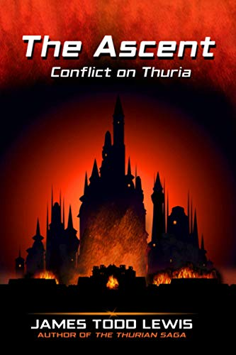 The Ascent: Conflict on Thuria (Thurian Saga, Band 3)