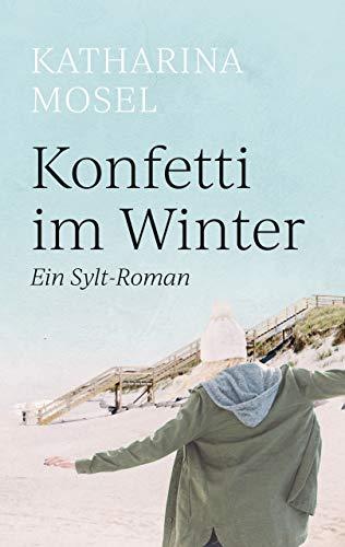Konfetti im Winter: Ein Sylt-Roman