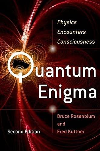 Quantum Enigma: Physics Encounters …