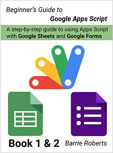 Beginners Guide to Google Apps Script 1 & 2 - Sheets & Forms ...