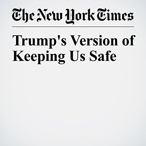 Trump's Version of Keeping Us Safe copertina