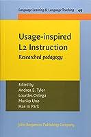Usage-inspired L2 Instruction: Researched Pedagogy (Language Learning & Language Teaching)