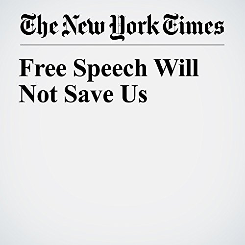 Free Speech Will Not Save Us audiobook cover art