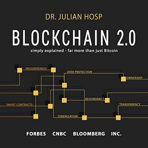 Blockchain 2.0 Simply Explained: Far More Than Just Bitcoin Audiobook By Dr. Julian Hosp cover art