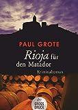 Rioja für den Matador: Kriminalroman (Europäische-Weinkrimi-Reihe)