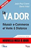 Le V.A.D.OR - Réussir e-Commerce et Vente à Distance (BGE t. 2) (French Edition)
