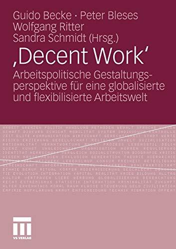 ,Decent Work': Arbeitspolitische Gestaltungsperspektive für eine globalisierte und flexibilisierte Arbeitswelt (German Edition)