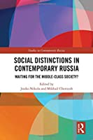 Social Distinctions in Contemporary Russia: Waiting for the Middle-Class Society? (Studies in Contemporary Russia)