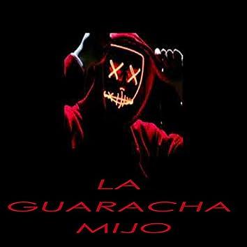 La Guaracha Mijo