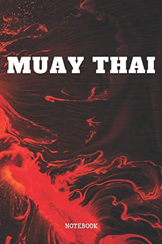 Notebook: Funny Muay Thai Training Quote / Saying Muay Thai Martial Arts...