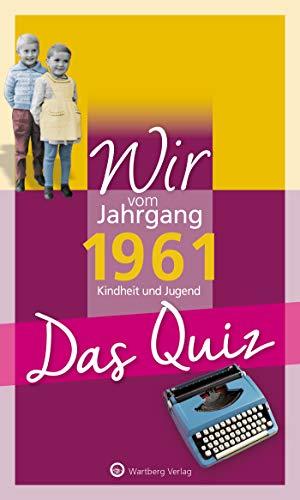 Wir vom Jahrgang 1961 - Das Quiz: Kindheit und Jugend (Jahrgangsquizze)