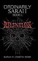 Ordinarily Sarah: Book Ii: Relentless