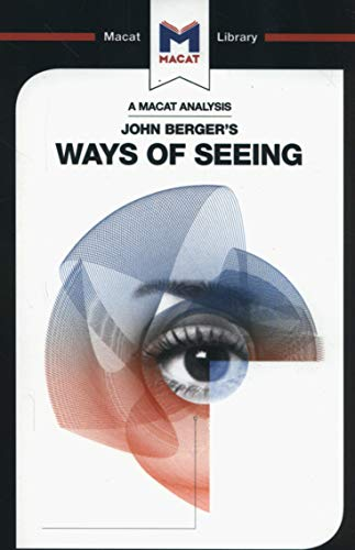 Kalkanis, E: Analysis of John Berger's Ways of Seeing (Macat Library)