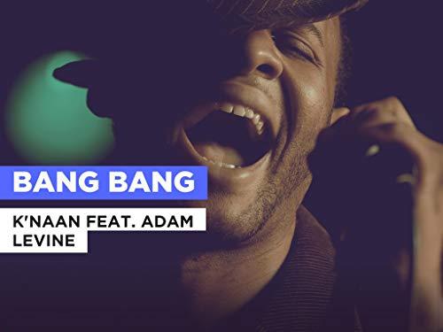 Bang Bang al estilo de K'NAAN feat. Adam Levine