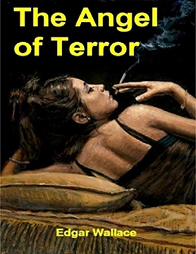 The Angel of Terror :By Edgar Wallace (Annotated) (English Edition)