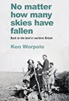 No Matter How Many Skies Have Fallen: Back to the land in wartime England