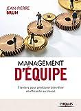 Management d'équipe - 7 leviers pour améliorer bien-être et efficacité au travail.