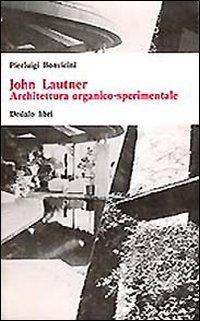 John Lautner. Architettura organico sperimentale