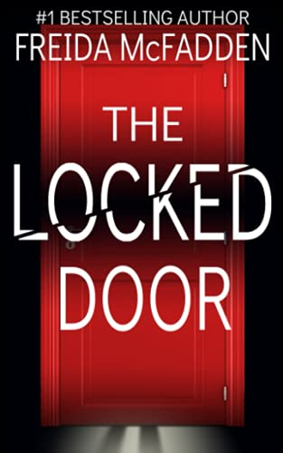 Compare Textbook Prices for The Locked Door: A gripping psychological thriller with a jaw-dropping twist  ISBN 9798515308803 by McFadden, Freida