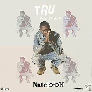 Tru (feat. Traye)