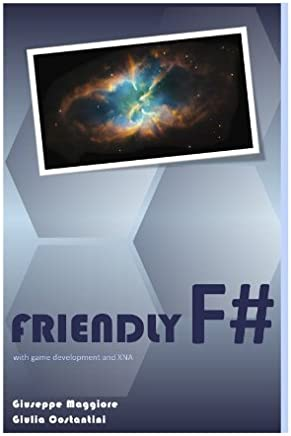 Friendly F#: fun with game programming and XNA (in Italiano)