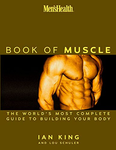 Compare Textbook Prices for Men's Health: The Book of Muscle : The World's Most Authoritative Guide to Building Your Body Edition Unstated Edition ISBN 9781579547691 by Schuler, Lou