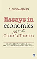 Essays in economics And Other Cheerful Themes: A Dismal Scientist's Occasional Reflections On The World Around Him