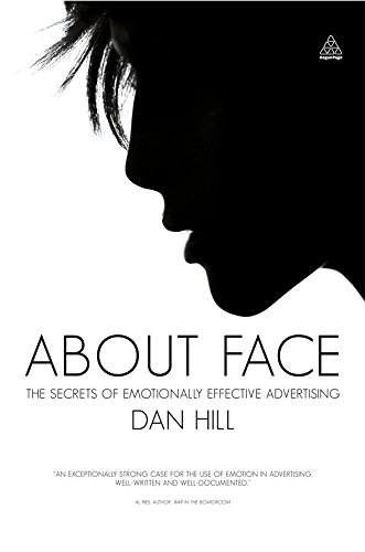 Image of About Face: The Secrets of Emotionally Effective Advertising