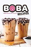 Boba Recipes: Boba Recipes at Its Best (English Edition)