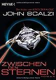 John Scalzi: Zwischen den Sternen