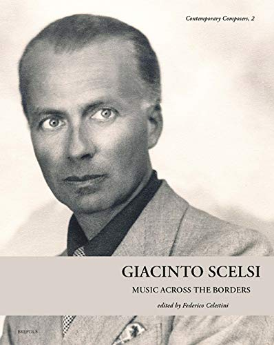 Compare Textbook Prices for Giacinto Scelsi: Music Across the Borders Contemporary Composers English, French and German Edition Multilingual Edition ISBN 9782503586441 by Brepols Publishers,Brepols Publishers