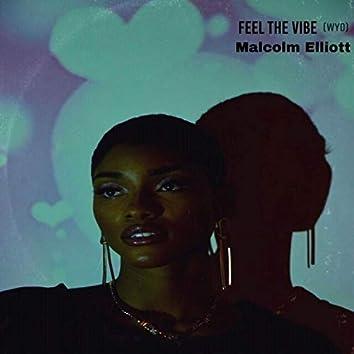 Feel the Vibe (WYD?)