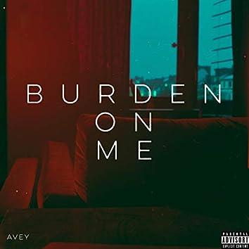 Burden On Me