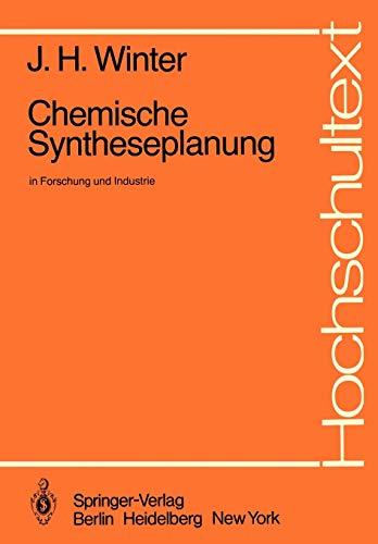 Chemische Syntheseplanung in Forschung und Industrie (Hochschultext)
