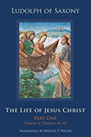 The Life of Jesus Christ: Chapters 41-70 (Cistercian Studies)