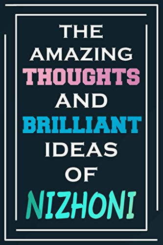 The Amazing Thoughts And Brilliant Ideas Of Nizhoni: Personalized Name Journal for Nizhoni | Composition Notebook | Diary | Gradient Color | Glossy Cover | 108 Ruled Sheets