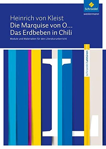Schroedel Lektüren: Heinrich von Kleist: Die Marquise von O... / Das Erdbeben in Chili: Module und Materialien für den Literaturunterricht