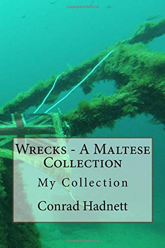 Wrecks - A Maltese Collection: The Ultimate Collection