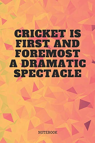 Notebook: Funny Cricket Sport Quote / Saying Cricket Training Coaching Planner / Organizer / Lined Notebook (6